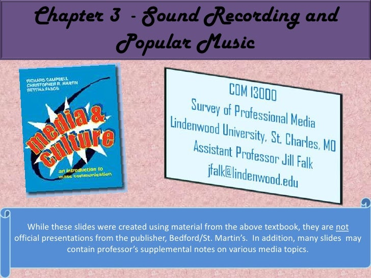 Chapter 3  - Sound Recording and Popular Music<br />While these slides were created using material from the above textbook...