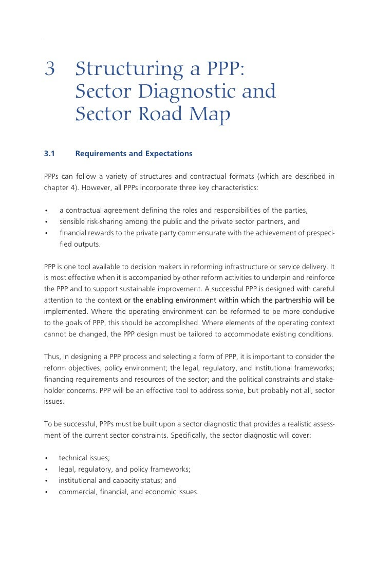 Introduction  11     3	 Structuring	a	PPP:		 	 Sector	Diagnostic	and		 	 Sector	Road	Map 3.1	       Requirements	and	Expec...