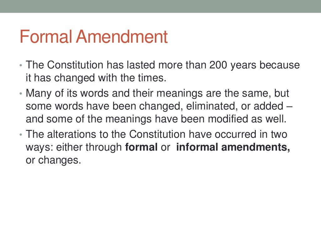 What are some examples of an informal amendment?