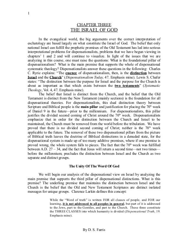 CHAPTER THREE THE ISRAEL OF GOD In the evangelical world, the big arguments over the correct interpretation of eschatology...