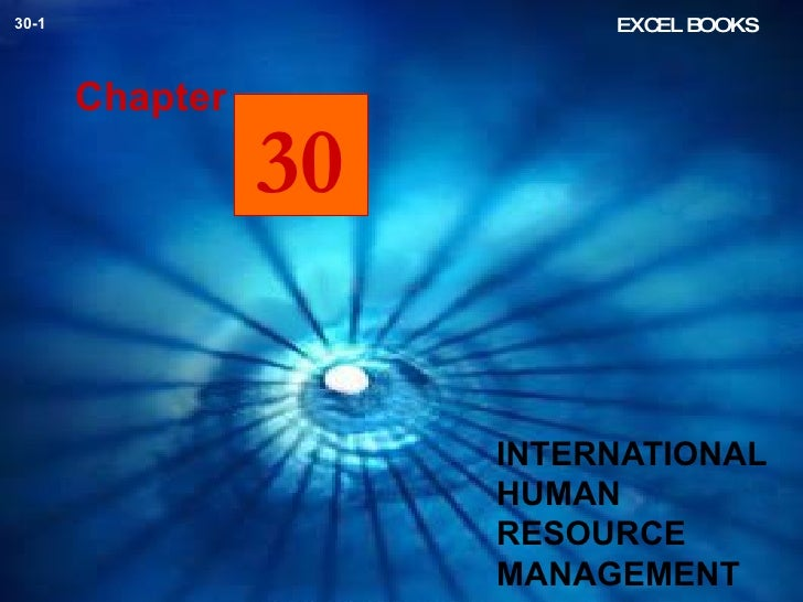 INTERNATIONAL HUMAN RESOURCE MANAGEMENT Chapter EXCEL BOOKS 30-1 30