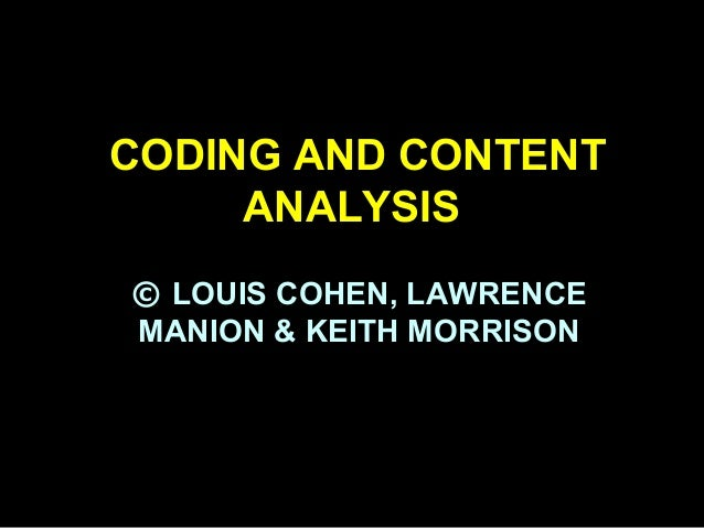 CODING AND CONTENT ANALYSIS © LOUIS COHEN, LAWRENCE MANION & KEITH MORRISON