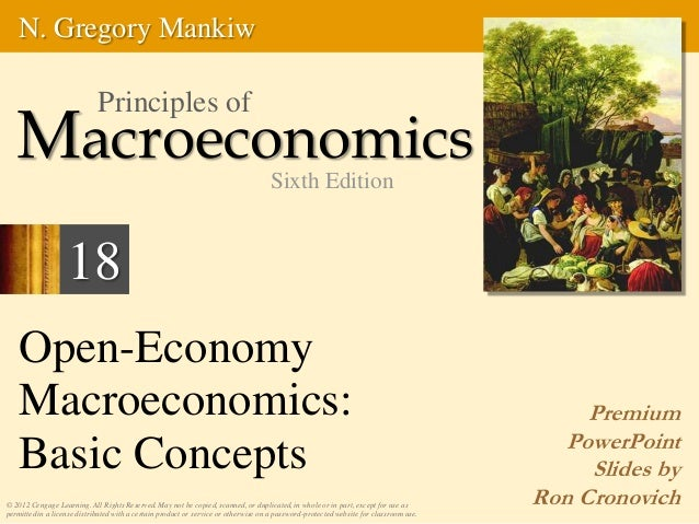 Open-Economy Macroeconomics: Basic Concepts Premium PowerPoint Slides by Ron Cronovich© 2012 Cengage Learning. All Rights ...