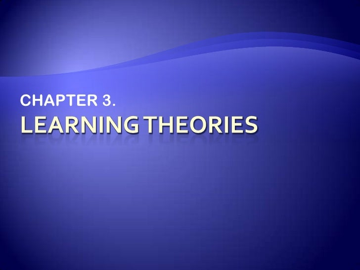 Learning theories<br />CHAPTER 3. <br />