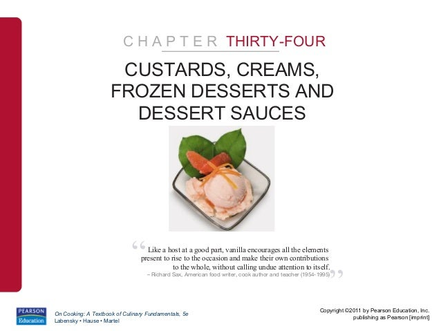 C H A P T E R THIRTY-FOUR                      CUSTARDS, CREAMS,                     FROZEN DESSERTS AND                  ...