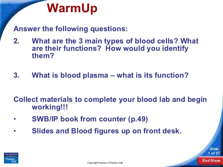 WarmUp <ul><li>Answer the following questions: </li></ul><ul><li>What are the 3 main types of blood cells? What are their ...