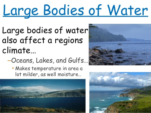 How do large bodies of water affect temperature?