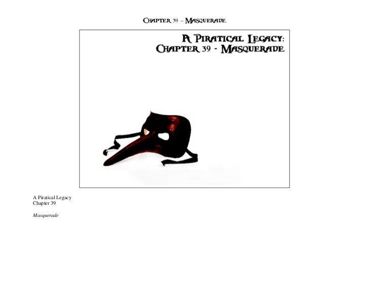 Chapter 39 – MasqueradeA Piratical LegacyChapter 39Masquerade