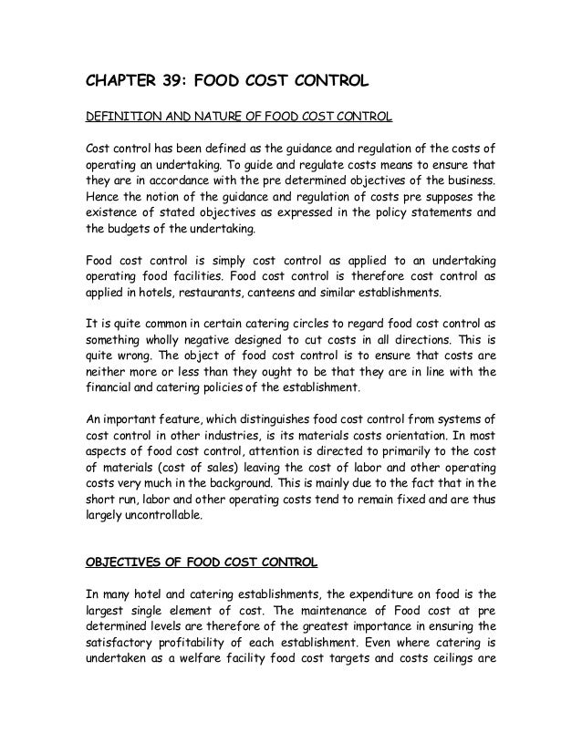 CHAPTER 39: FOOD COST CONTROL DEFINITION AND NATURE OF FOOD COST CONTROL Cost control has been defined as the guidance and...