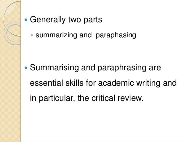 academia and briefly summarize Summarising and paraphrasing are essential skills for academic writing and in   the length of your summary for a critical review should only be about one.