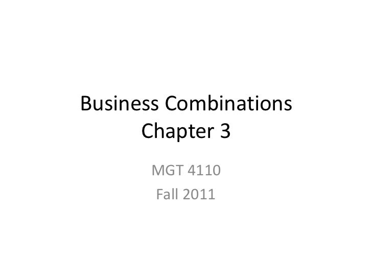 Business Combinations      Chapter 3       MGT 4110       Fall 2011