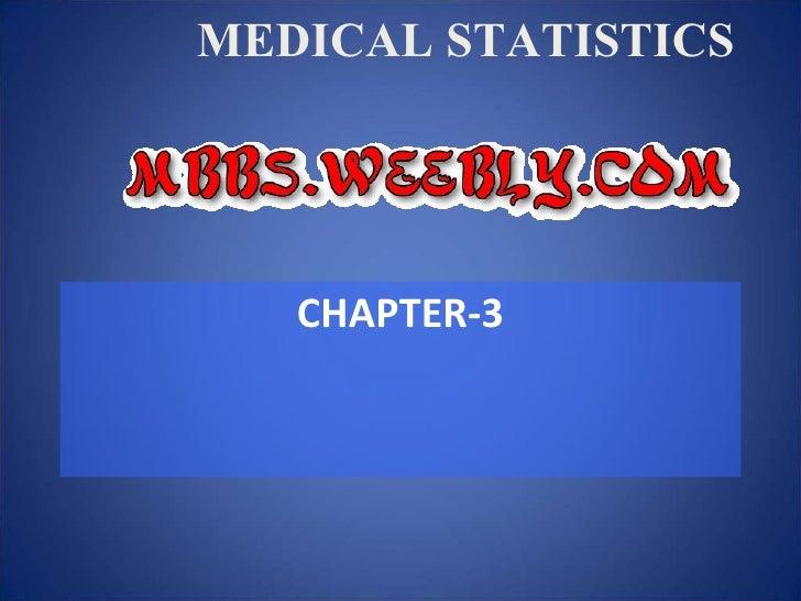 MEDICAL STATISTICS <ul><li>CHAPTER-3 </li></ul>