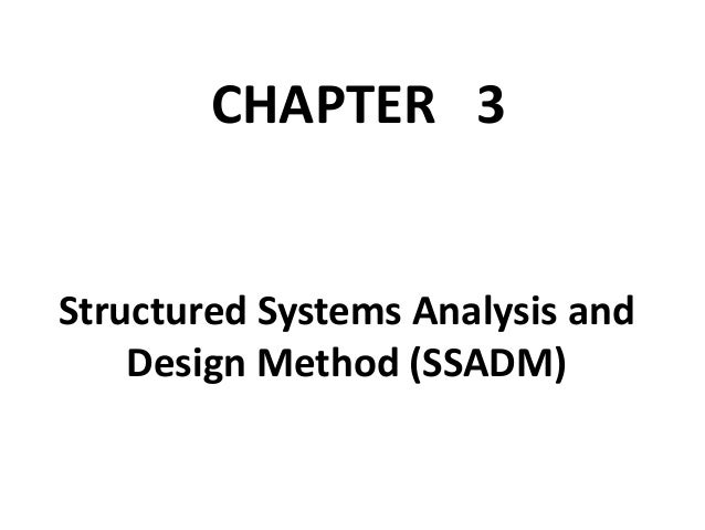 Structured Systems Analysis and Design Method (SSADM) CHAPTER 3