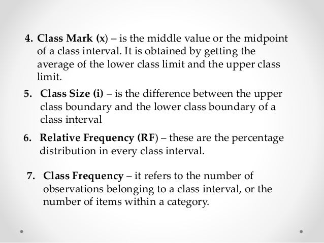 Note: The ideal number of class intervals  should be 5 to 15. Less than 8 intervals are  recommended for a data with less ...
