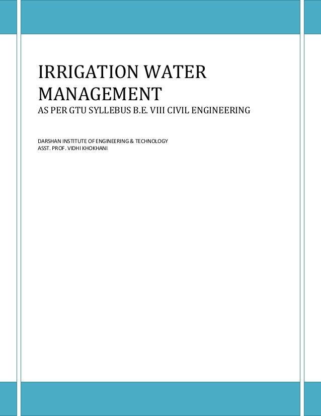 IRRIGATION WATER MANAGEMENT AS PER GTU SYLLEBUS B.E. VIII CIVIL ENGINEERING DARSHAN INSTITUTE OF ENGINEERING & TECHNOLOGY ...