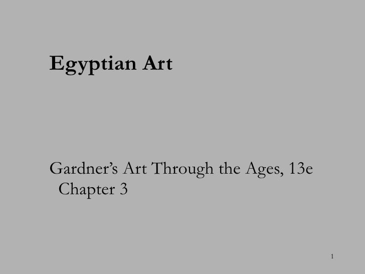 Egyptian Art   Gardner's Art Through the Ages, 13e  Chapter 3