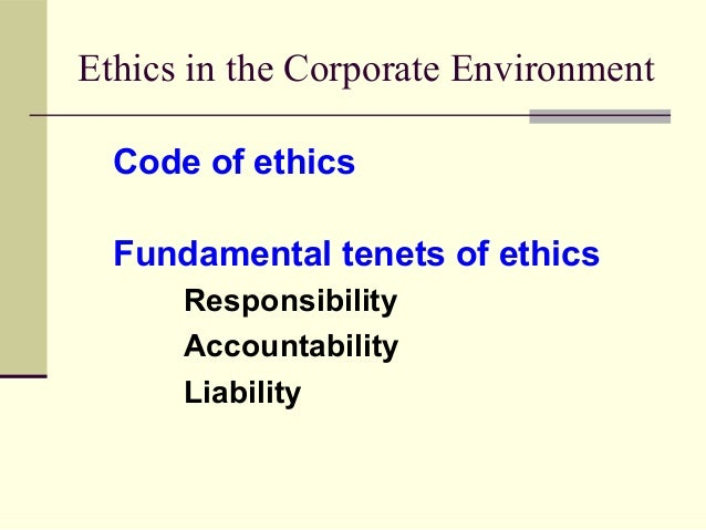 """three fundamental tenets of a code of ethics Fundamentals and principles of audit  appreciate fundamental principles of auditing  referred to as """"code of ethics for members."""