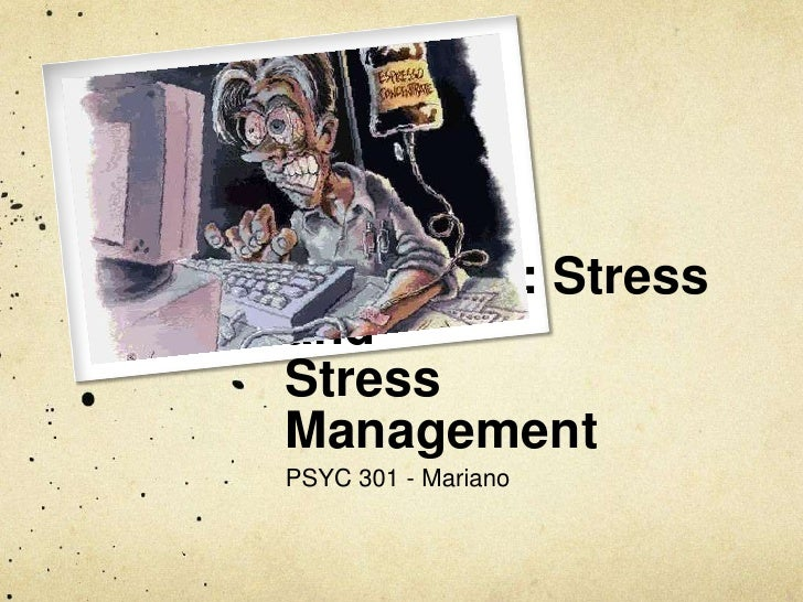 Chapter 3: Stress and Stress Management <br />PSYC 301 - Mariano<br />