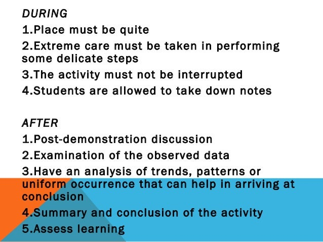 DURING 1.Place must be quite 2.Extreme care must be taken in performing some delicate steps 3.The activity must not be int...