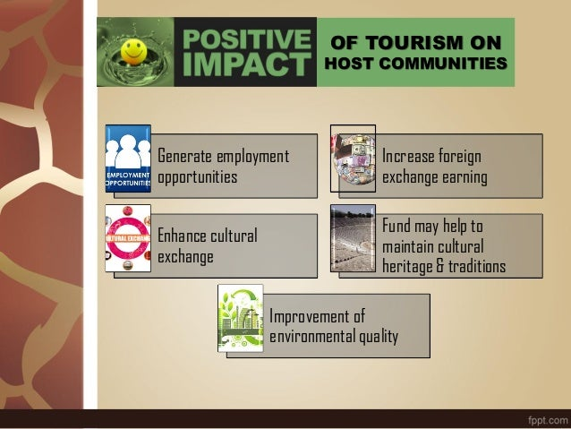 Generate employment opportunities Increase foreign exchange earning Enhance cultural exchange Fund may help to maintain cu...