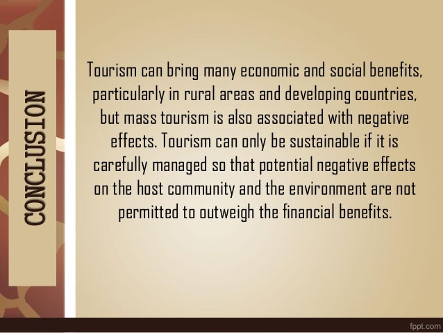 Tourism can bring many economic and social benefits, particularly in rural areas and developing countries, but mass touris...