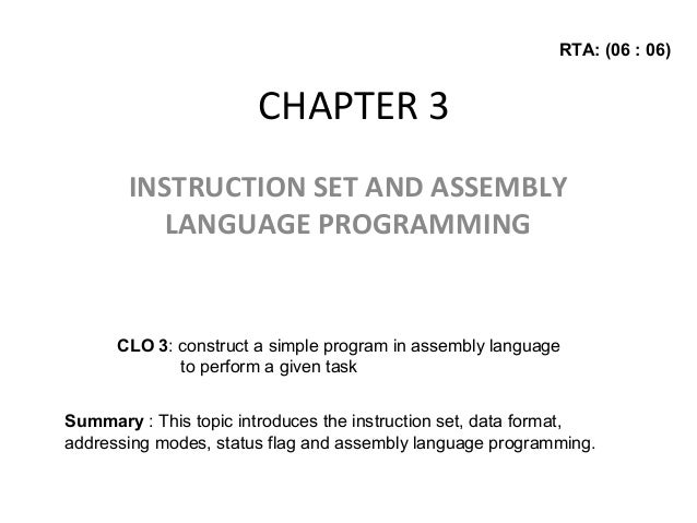 Chapter 3 INSTRUCTION SET AND ASSEMBLY LANGUAGE PROGRAMMING