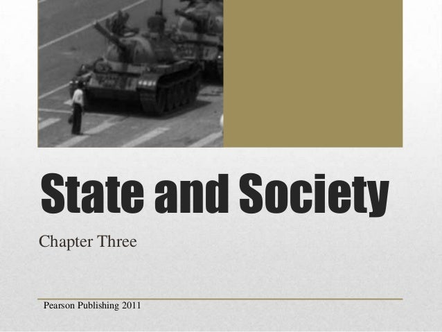 State and Society Chapter Three  Pearson Publishing 2011