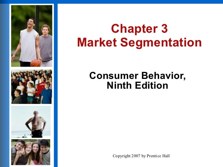 Chapter 3 Market Segmentation Consumer Behavior, Ninth Edition