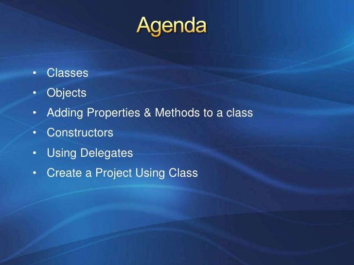 Agenda<br /><ul><li>Classes