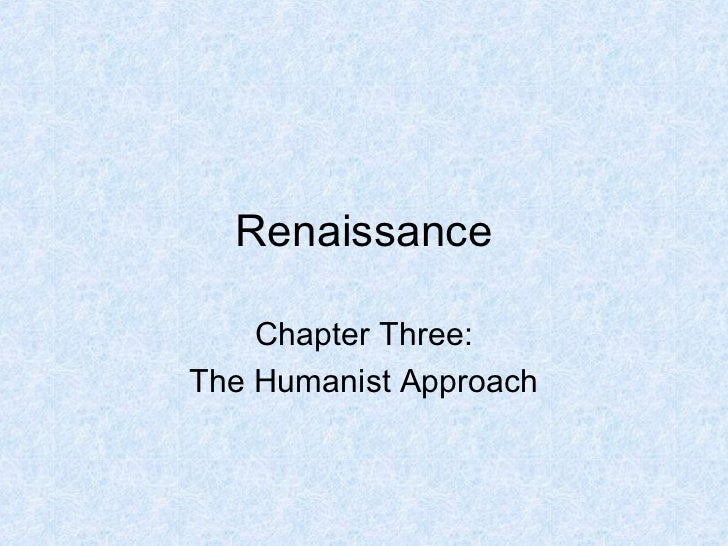 Renaissance    Chapter Three:The Humanist Approach
