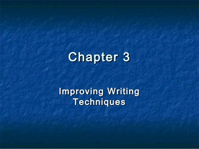 Chapter 3 Improving Writing Techniques
