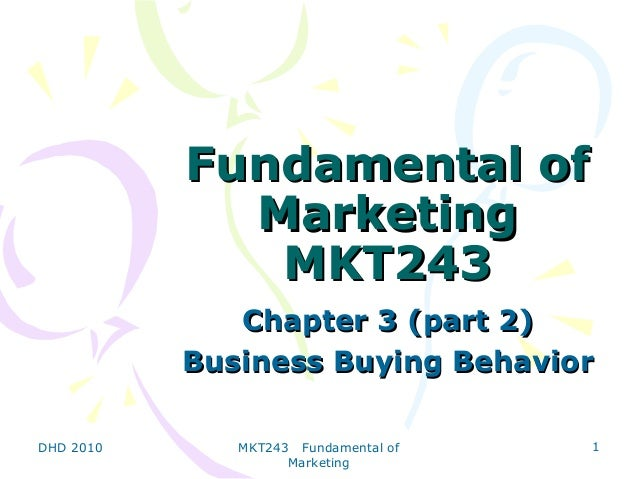 Fundamental of             Marketing              MKT243              Chapter 3 (part 2)           Business Buying Behavio...