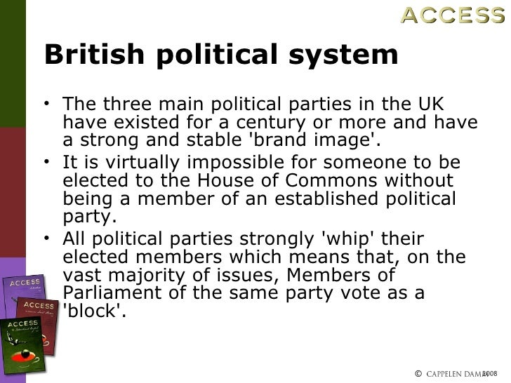 the uk political system The members of the conseil are called ministers, while the junior ministers are known as secretaries of state - the reverse of the nomenclature in the british political system ministers determine policy and put new legislation before parliament in the form of bills (projets de loi) within the framework of.