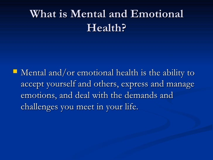 mental and emotional health 2 essay Understanding mental health and mental illness - introduction the following essay will it involves the health of the mind in which an individual uses his emotional capabilities mental health education is the dissemination of - in this essay, the terms homelessness and mental illness.