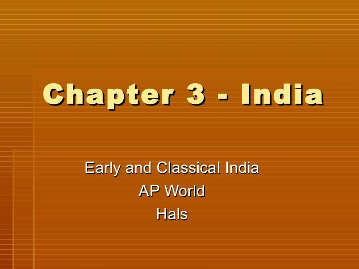 Chapter 3 - India  Early and Classical India          AP World            Hals