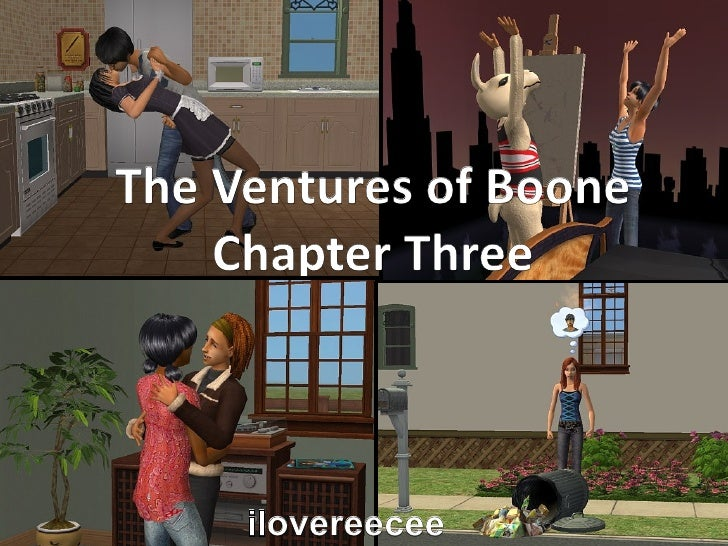 The Ventures of Boone    Chapter Three     ilovereecee