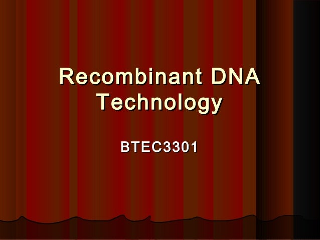 Recombinant DNA   Technology    BTEC3301