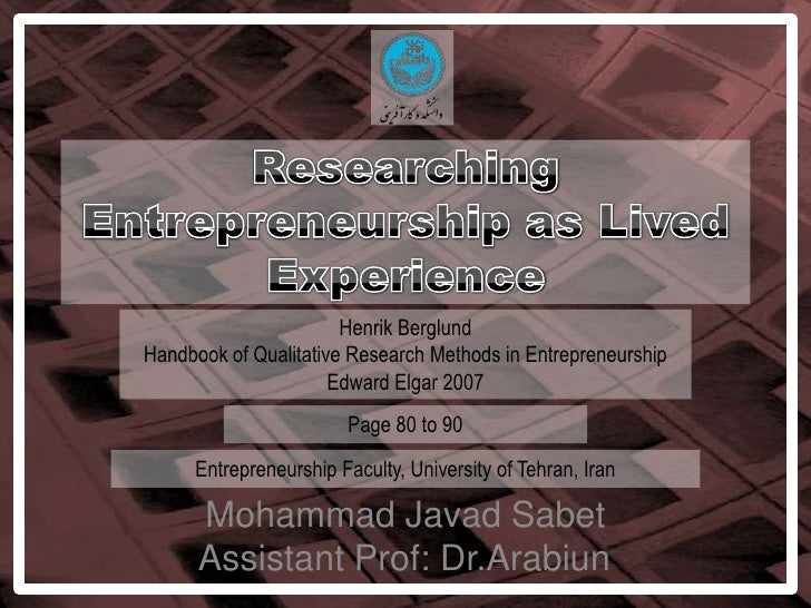 Researching Entrepreneurship as Lived Experience<br />Henrik Berglund<br />Handbook of Qualitative Research Methods in Ent...
