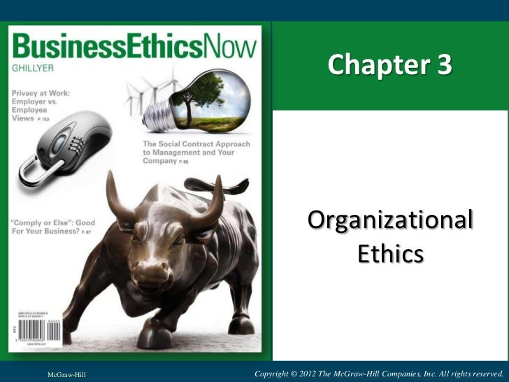 Chapter 3<br />Organizational Ethics<br />McGraw-Hill<br />