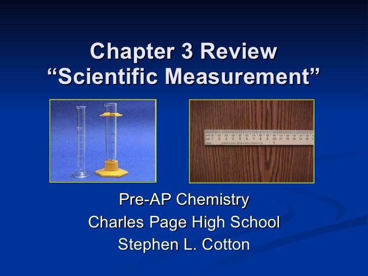 "Chapter 3 Review ""Scientific Measurement"" Pre-AP Chemistry Charles Page High School Stephen L. Cotton"
