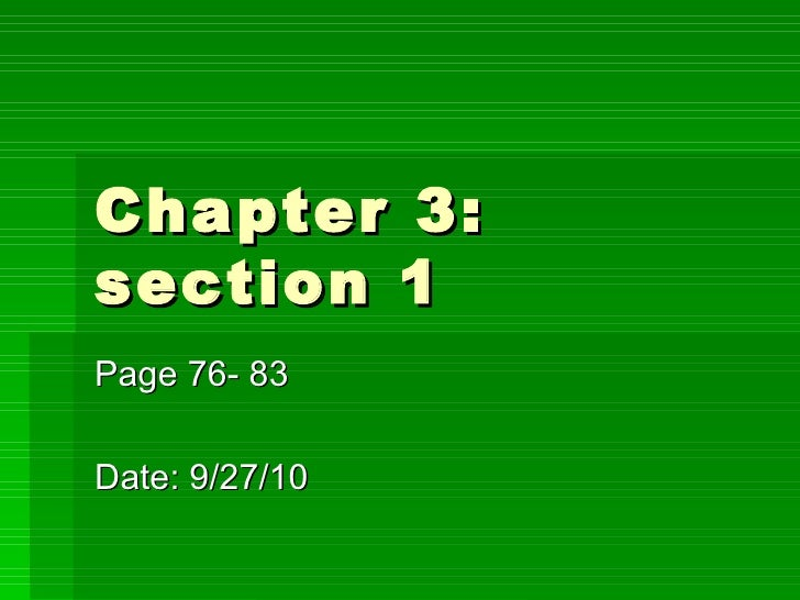Chapter 3: section 1 Page 76- 83 Date: 9/27/10