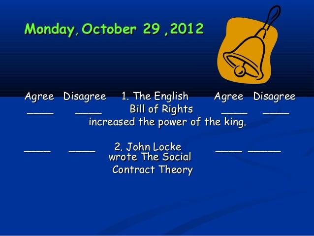 MondayMonday,, October 29October 29 ,2012,2012 Agree Disagree 1. The English Agree DisagreeAgree Disagree 1. The English A...