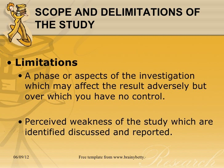 scope and delimitations Occurred scope and delimitations delimitations are those characteristics  selected by the researcher to define the boundaries of the study (dusick, 2011, p  1.