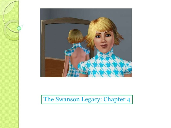 The Swanson Legacy: Chapter 4<br />