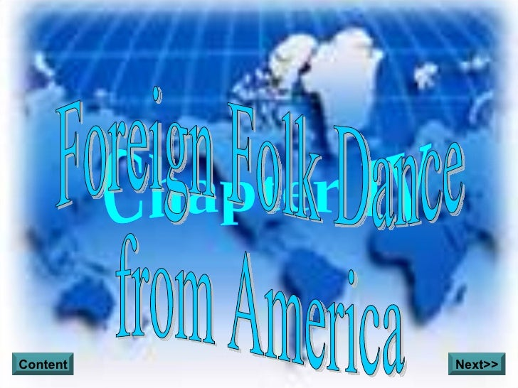 Chapter IV Foreign Folk Dance from America Content Next>>