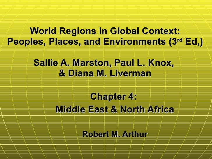 World Regions in Global Context: Peoples, Places, and Environments (3 rd  Ed,) Sallie A. Marston, Paul L. Knox,  & Diana M...