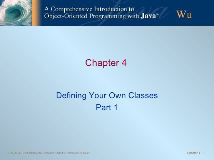 Chapter 4 Defining Your Own Classes Part 1