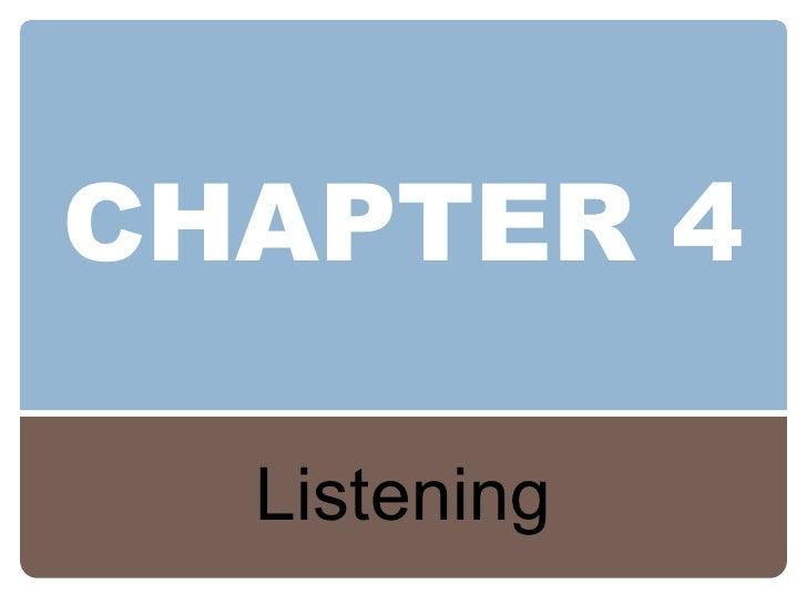 CHAPTER 4 Listening