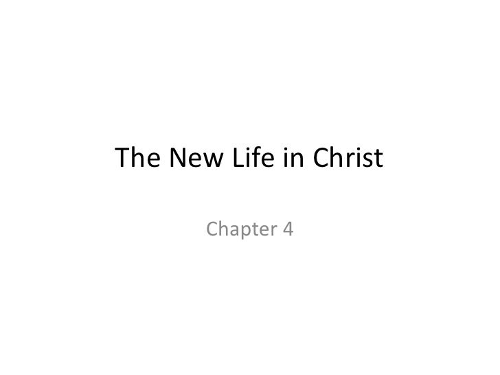 The New Life in Christ<br />Chapter 4<br />