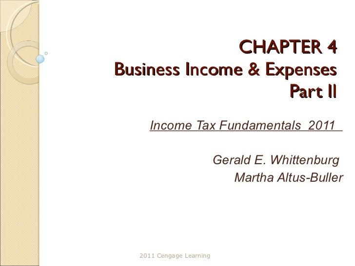 CHAPTER 4 Business Income & Expenses Part II Income Tax Fundamentals  2011  Gerald E. Whittenburg  Martha Altus-Buller 201...